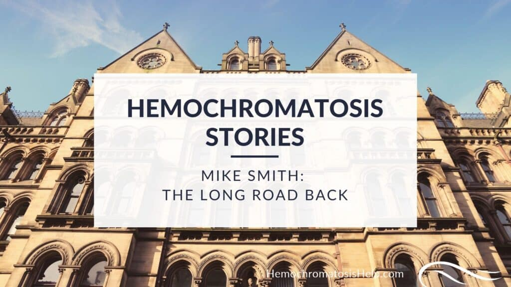 Mike Smith, Hemochromatosis Stories