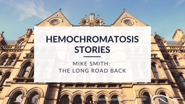 Mike Smith, Hemochromatosis Stories