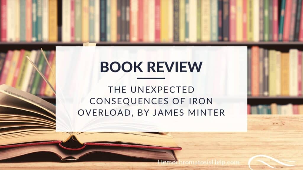 The Unexpected Consequences of Iron Overload, by James Minter